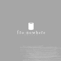 フロノウェア/fro・nowhere
